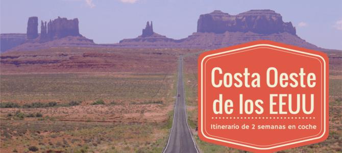 Viaje a Costa Oeste de EEUU: Itinerario para dos semanas en coche
