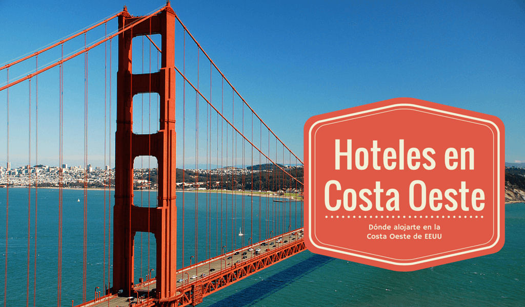 Hoteles en la Costa Oeste de los EEUU