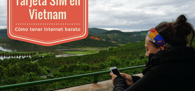 Tarjeta SIM Vietnam: cómo tener internet en tu smartphone