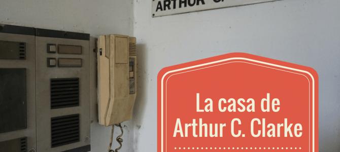 El día que entramos en la casa de Arthur C. Clarke en Colombo, Sri Lanka